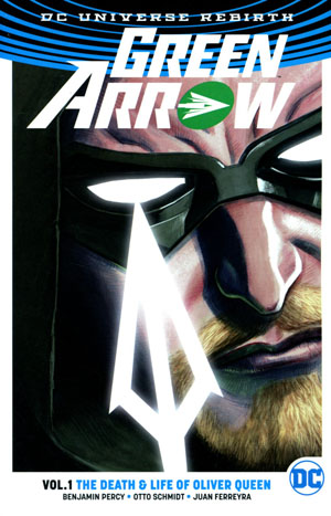 Green Arrow (Rebirth) Vol 1 Death And Life Of Oliver Queen TP