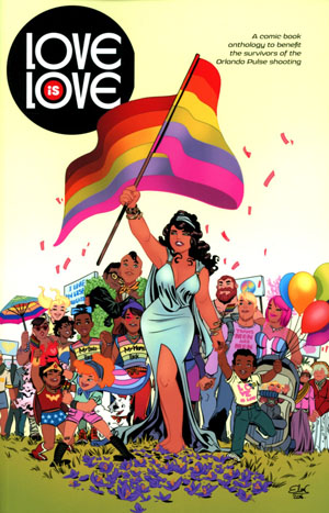 Love Is Love A Comic Book Anthology To Benefit The Equality Florida Institute TP