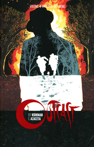 Outcast By Kirkman & Azaceta Vol 4 Under Devils Wing TP