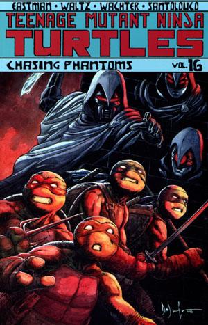 Teenage Mutant Ninja Turtles Ongoing Vol 16 Chasing Phantoms TP