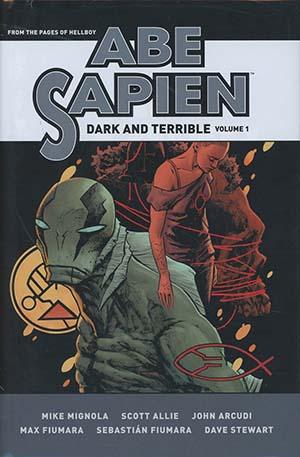 Abe Sapien Dark And Terrible Vol 1 HC