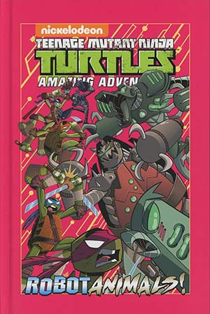 Teenage Mutant Ninja Turtles Amazing Adventures Robotanimals HC