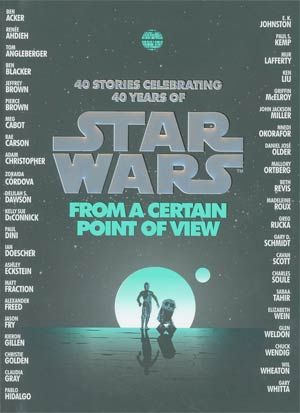 Star Wars From A Certain Point Of View 40 Stories Celebrating 40 Years Of Star Wars HC