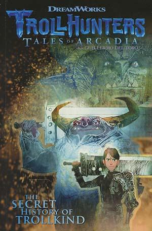 Trollhunters Tales Of Arcadia Secret History Of Trollkind TP
