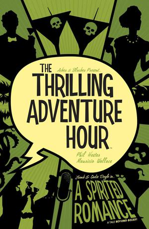 Thrilling Adventure Hour Vol 1 A Spirited Romance TP Discover Now Edition