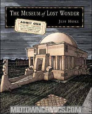 Museum Of Lost Wonder A Graphic Guide To Reawakening The Human Imagination HC