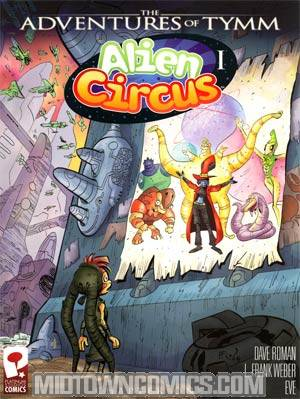 Adventures Of Tymm Alien Circus #1