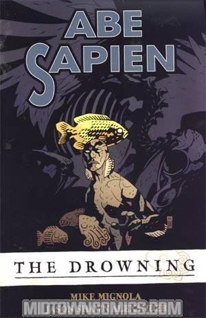 Abe Sapien Vol 1 The Drowning TP