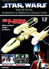Star Wars Official Starships And Vehicles Collection Magazine #12 Y-Wing Fighter