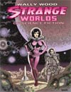 Wally Wood Strange Worlds Of Science Fiction TP
