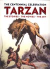 Tarzan Centennial Celebration The Stories The Movies The Art HC
