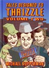 Tales Designed To Thrizzle Vol 2 HC
