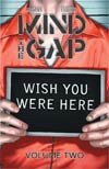 Mind The Gap Vol 2 Wish You Were Here TP