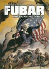 FUBAR Vol 3 American History Z TP