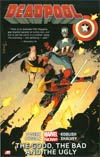 Deadpool Vol 3 The Good The Bad And The Ugly TP
