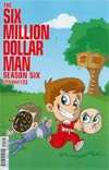 Six Million Dollar Man Season 6 #2 Cover B Variant Ken Haeser Lil Dollar Man Cover