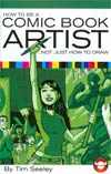 How To Be A Comic Book Artist Not Just How To Draw New Edition