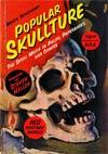 Popular Skullture Skull Motif In Pulps Paperbacks And Comics HC