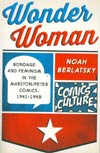 Wonder Woman Bondage And Feminism In The Marston/Peter Comics 1941-1948 SC