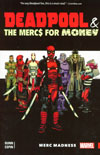 Deadpool And The Mercs For Money Vol 0 Merc Madness TP
