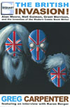 British Invasion Alan Moore Neil Gaiman Grant Morrison And The Invention Of The Modern Comic Book Writer SC
