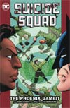 Suicide Squad Vol 6 The Phoenix Gambit TP