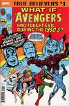 True Believers What If The Avengers Had Fought Evil During The 1950s #1