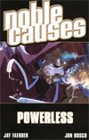 Noble Causes Vol 7 Powerless TP