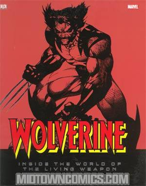 Wolverine Inside The World Of The Living Weapon HC