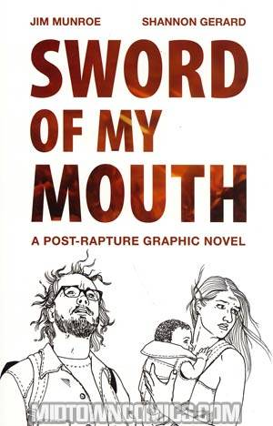 Sword Of My Mouth A Post-Rapture Graphic Novel TP