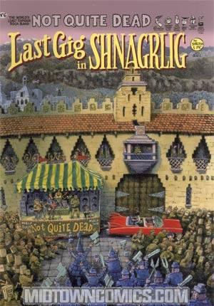 Not Quite Dead #6 Last Gig In Shnagrlig