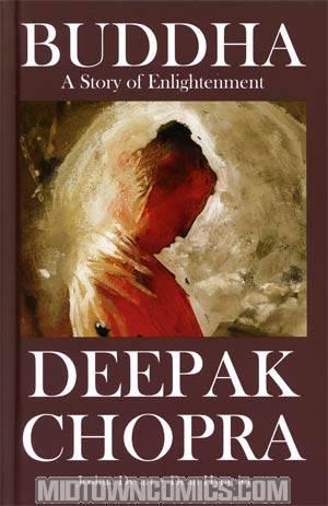 Deepak Chopras Buddha A Story Of Enlightenment HC