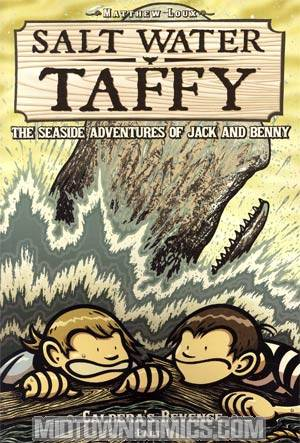 Salt Water Taffy Seaside Adventures Of Jack And Benny Vol 4 Calderas Revenge Part 1 GN