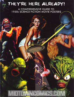 Theyre Here Already A Comprehensive Guide To 1950s Science Fiction Movie Posters HC