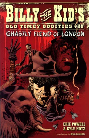 Billy The Kids Old Timey Oddities Vol 2 Billy The Kids Old Timey Oddities And The Ghastly Fiend Of London TP