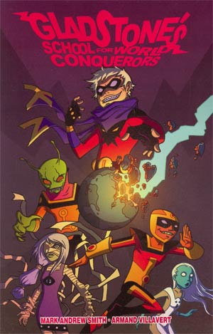 Gladstones School For World Conquerors Vol 1 TP