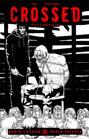 Crossed Psychopath #7 Incentive Black & White Retailer Bonus Edition
