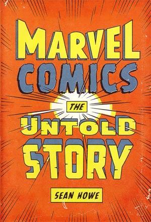 Marvel Comics The Untold Story HC