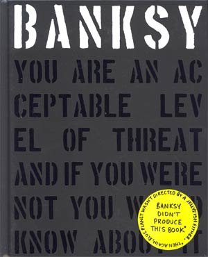 Banksy You Are An Acceptable Level Of Threat HC