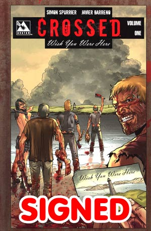 Crossed Wish You Were Here Vol 1 HC Signed Edition
