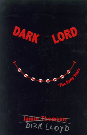 Dark Lord The Early Years HC