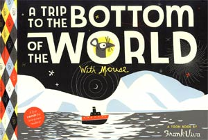Trip To The Bottom Of The World HC