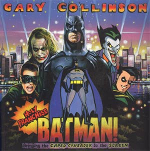 Holy Franchise Batman Bringing The Caped Crusader To The Screen TP