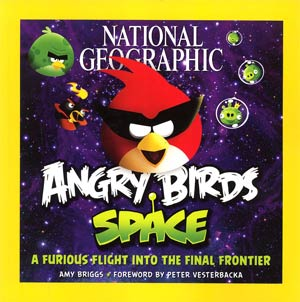 National Geographic Angry Birds Space A Furious Flight Into The Final Frontier SC