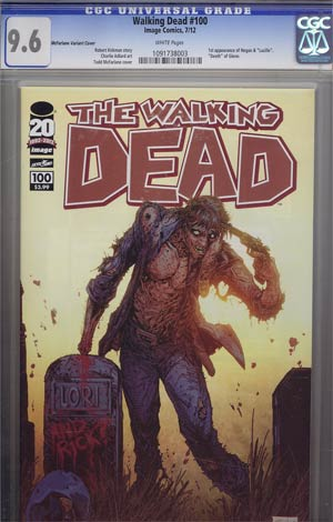 Walking Dead #100 1st Ptg Regular Cover D Todd McFarlane CGC 9.6