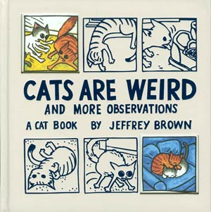 Cats Are Weird & More Observations HC New Printing