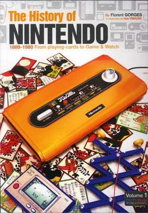 History Of Nintendo Vol 1 1889-1980 From Playing-Cards To Game & Watch TP