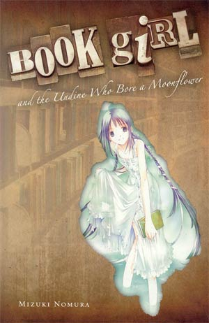Book Girl And The Undine Who Bore A Moonflower Novel
