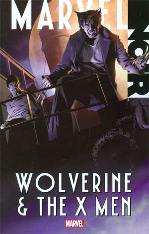 Marvel Noir Wolverine And The X-Men TP