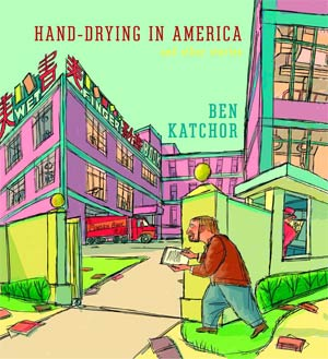 Hand-Drying In America And Other Stories HC